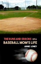 The Runs and Errors of a Baseball Mom's Life