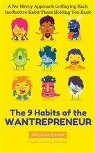 The 9 Habits of the Wantrepreneur