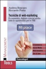 Tecniche di web marketing. E-commerce, digitale e social media: tutte le opportunità di business per le PMI