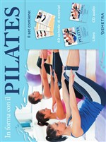 In forma con il pilates. Con CD-Audio