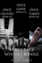 Riley Paige Mystery Bundle: Once Gone (#1), Once Taken (#2) and Once Craved (#3)