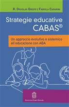 Strategie educative CABAS®. Un approccio evolutivo e sistemico all'educazione con ABA