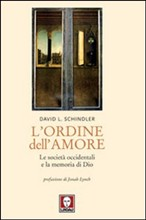 L'ordine dell'amore. Le società occidentali e la memoria di Dio