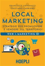 Local marketing. Strategie per promuovere e vendere sul territorio