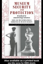 Museum Security and Protection: A Handbook for Cultural Heritage Institutions