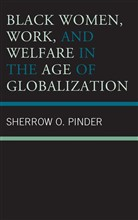 Black Women, Work, and Welfare in the Age of Globalization