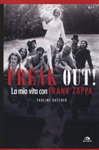Freak out! La mia vita con Frank Zappa