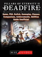 Pillars of Eternity 2 Deadfire, Game, PS4, Switch, Gameplay, Classes, Companions, Achievements, Abilities, Guide Unofficial