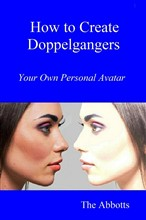 How to Create Doppelgangers: Your Own Personal Avatar