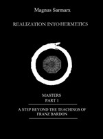 Realization Into Hermetics Masters Part 1
