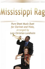 Mississippi Rag Pure Sheet Music Duet for Clarinet and Viola, Arranged by Lars Christian Lundholm