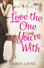 Love the One You're With: A Rouge Contemporary Romance