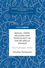 Sexual Crime, Religion and Masculinity in fin-de-siècle France
