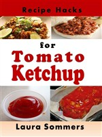 Recipe Hacks for Tomato Ketchup