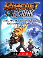Rachet & Clank Game, PS4, PS2, Strategy, Tips, Cheats, Walkthrough, Download, Guide Unofficial
