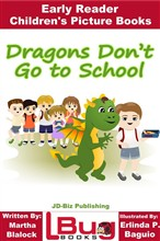 Dragons Don't Go to School: Early Reader - Children's Picture Books