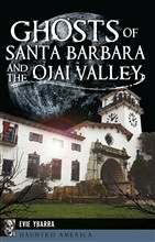 Ghosts of Santa Barbara and the Ojai Valley