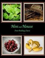 Mint and Mousse Fruit Pudding Classic