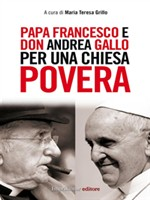 Papa Francesco e don Andrea Gallo per una Chiesa povera