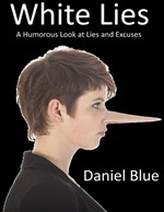 White Lies: A Humorous Look At Lies and Excuses