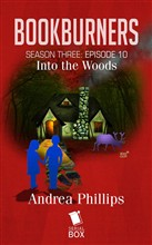 Into the Woods (Bookburners Season 3 Episode 10)