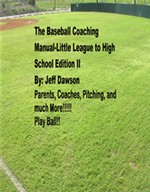 The Baseball Coaching Manual: Little League to High School. Volume II
