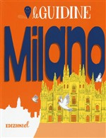 Milano. Ediz. illustrata