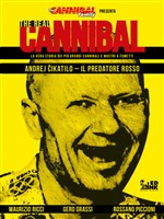 Andrej Cikatilo. Il predatore rosso. The real cannibal. Vol. 1