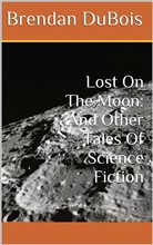 Lost On The Moon: And Other Tales Of Science Fiction