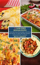 50 Slow-Cooker Enchilada Recipes