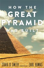How the Great Pyramid Was Built