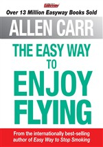 Allen Carr's the Easy Way to Enjoy Flying