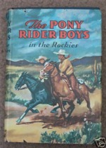 The Pony Rider Boys in New Mexico or The End of the Silver Trail