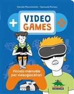 Video games. Piccolo manuale per videogiocatori