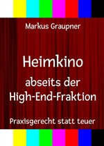 Heimkino abseits der High-End-Fraktion