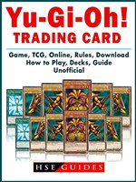 Yu Gi Oh! Trading Card Game, TCG, Online, Rules, Download, How to Play, Decks, Guide Unofficial