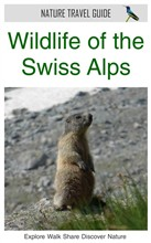 Wildlife of the Swiss Alps (Nature Travel Guide)