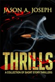 Thrills: A Collection of Short Story Thrillers