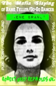 The Mafia Slaying of Bank Teller/Go-Go Dancer Irene Brandt Blue Point, Long Island September 28, 1966