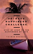 30-Days Happiness Challenge: Step By Step To The Happiness Of Life