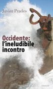 Occidente: l'ineludibile incontro