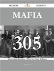 Mafia 305 Success Secrets - 305 Most Asked Questions On Mafia - What You Need To Know