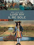 luigi xiv. il re sole. ed...