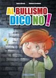 Al bullismo dico no. Con CD-Audio
