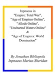 "Inpnaeus in ""Empire: Total War"", ""Age of Empires Online"", ""Allods Online"", ""Uncharted Waters Online"" & ""Age of Empires: World Domination"""