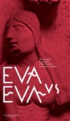 Eva vs Eva. The twofold importance of the feminine in western imagery. Guidebook to the exhibition. Ediz. a colori