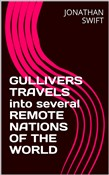 GULLIVERS TRAVELS into several REMOTE NATIONS OF THE WORLD
