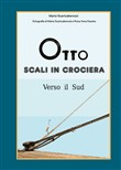 Verso il Sud. Otto scali in crociera. Ediz. illustrata