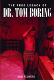 The True Legacy of Dr Tom Boring