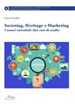 Societing, heritage e marketing. I musei aziendali. Due casi di studio
